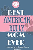 Best  American Bully Mom Ever Notebook  Gift: Lined Notebook  / Journal Gift, 120 Pages, 6x9, Soft Cover, Matte Finish