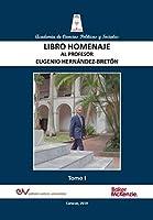 LIBRO HOMENAJE AL PROFESOR EUGENIO HERNÁNDEZ-BRETÓN, Tomo I/IV