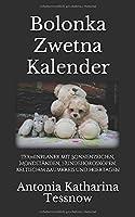 Bolonka Zwetna Kalender: Terminplaner mit Sonnenzeichen, Mondstaenden, Hundehoroskopen, keltischem Baumkreis und Feiertagen
