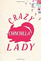 "Crazy Chinchilla Lady: Blank Lined Journal Notebook, 6"" x 9"", Chinchilla journal, Chinchilla notebook, Ruled, Writing Book, Notebook for Chinchilla lovers, Chinchilla Gifts"