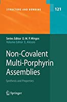 Non-Covalent Multi-Porphyrin Assemblies: Synthesis and Properties (Structure and Bonding)