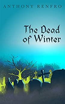 The Dead of Winter by [Renfro, Anthony]