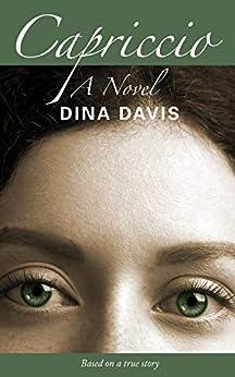 Capriccio: A Novel by [Davis, Dina]
