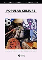 Pop Culture (Wiley Blackwell Readers in Sociology)