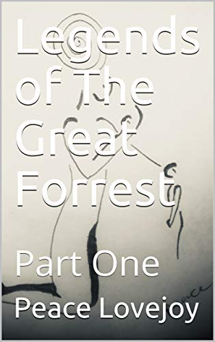 Legends of The Great Forrest: ...