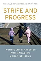 Strife and Progress: Portfolio Strategies for Managing Urban Schools