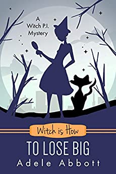 Witch is How To Lose Big (A Witch P.I. Mystery Book 35) by [Abbott, Adele]