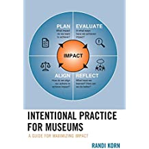 Intentional Practice for Museums: A Guide for Maximizing Impact
