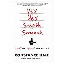 Vex, Hex, Smash, Smooch: Let Verbs Power Your Writing