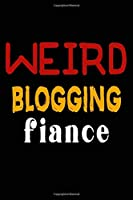 Weird Blogging Fiance: College Ruled Journal or Notebook (6x9 inches) with 120 pages