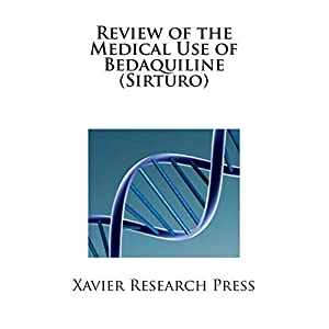 Review of the Medical Use of Bedaquiline (Sirturo)