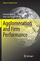 Agglomeration and Firm Performance (Advances in Spatial Science)