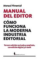 Manual del editor/ Editor's Manual: Como funciona la moderna industria editorial/ How the Modern Publishing Industry Work