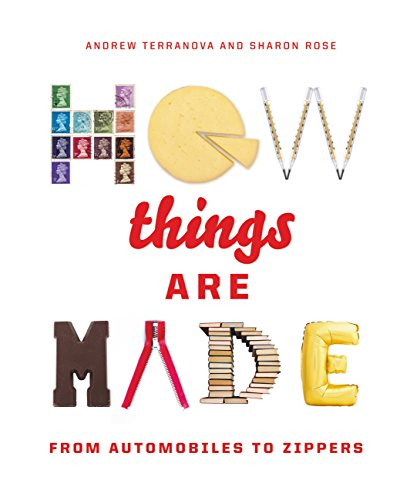 How Things Are Made: From Automobiles to Zippers (English Edition)