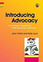 Introducing Advocacy: The First Book of Speaking Up: A Plain Text Guide to Advocacy