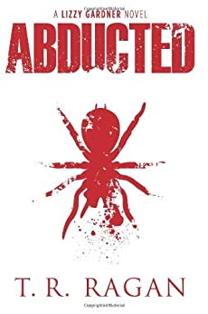 Abducted (Lizzy Gardner Series, Book 1) by [Ragan, T.R.]