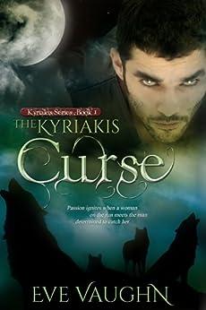 The Kyriakis Curse (The Kyriakis Series Book 1) by [Vaughn, Eve]