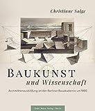 Baukunst und Wissenschaft: Architektenausbildung an der Berliner Bauakademie um 1800