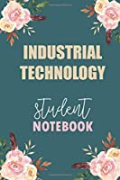 Industrial Technology  Student Notebook: Notebook Diary Journal for Industrial Technology  Major College Students University Supplies