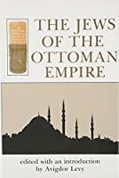 The Jews of the Ottoman Empire