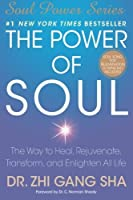 The Power of Soul: The Way to Heal, Rejuvenate, Transform, and Enlighten All Life (Soul Power) by Zhi Gang Sha Dr.(2010-01-26)