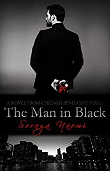 The Man in Black: A Standalone Mafia Romance (Chicago Syndicate Book 9) by [Naomi, Soraya]
