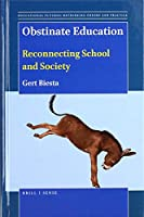 Obstinate Education: Reconnecting School and Society (Educational Futures: Rethinking Theory and Practice)