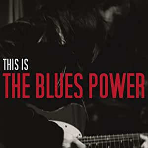 This Is The Blues Power