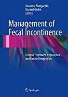 Management of Fecal Incontinence: Current Treatment Approaches and Future Perspectives