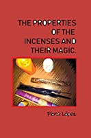 The properties of incenses and their magic.