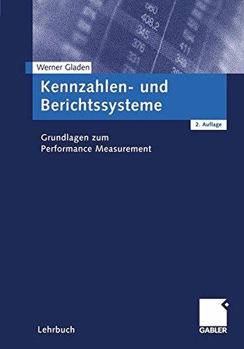 Kennzahlen- und Berichtssysteme. Grundlagen zum Performance Measurement
