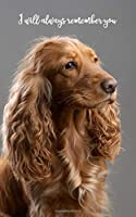 """I will always remember you: English Cocker Spaniel 