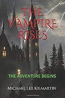 THE VAMPIRE RISES: THE ADVENTURE BEGINS