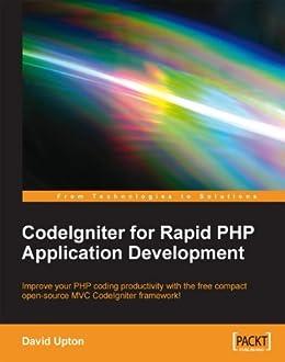 [Upton, David]のCodeIgniter for Rapid PHP Application Development