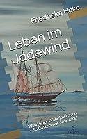 Leben im Jadewind: Wind ueber Wilhelmshaven / So fluestert der Jadewind