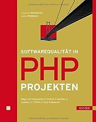 Softwarequalitaet in PHP-Projekten: Qualitaetssicherung in Webprojekten und PHP-Frameworks