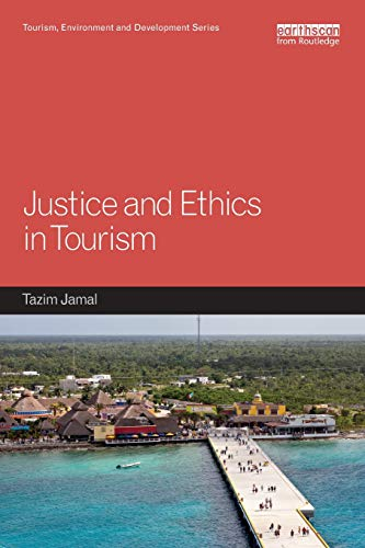 Download Justice and Ethics in Tourism (Tourism, Environment and Development Series) 1138060712