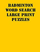 Badminton Word Search Large print puzzles: large print puzzle book.8,5x11 ,matte cover,soprt Activity Puzzle Book  with solution