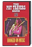 Hooked on Music by Pat Travers