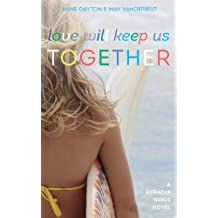 Love Will Keep Us Together (Miracle Girls Book 4)