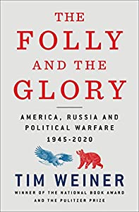 The Folly and the Glory: America, Russia, and Political Warfare 1945–2020 (English Edition)