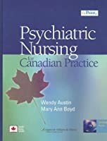 The Psychiatric Nursing for Canadian Practice: A Practical Approach (Point (Lippincott Williams & Wilkins))