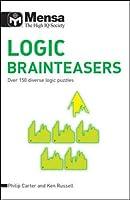 Mensa B: Logic Brainteasers: Over 150 Diverse Logic Puzzles