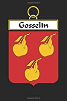 Gosselin: Gosselin Coat of Arms and Family Crest Notebook Journal (6 x 9 - 100 pages)