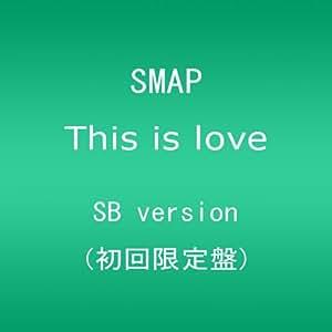 This is love(初回限定盤 SB version)