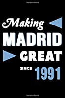 Making Madrid Great Since 1991: College Ruled Journal or Notebook (6x9 inches) with 120 pages