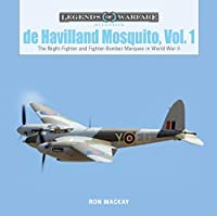 De Havilland Mosquito: The Night-Fighter and Fighter-Bomber Marques in World War II (Legends of Warfare: Aviation)