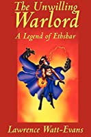 The Unwilling Warlord: A Legend of Ethshar (Alan Rodgers Books)