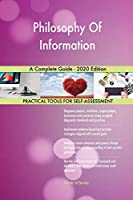 Philosophy Of Information A Complete Guide - 2020 Edition
