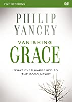Vanishing Grace: What Ever Happened to the Good News?: Five Sessions [DVD]